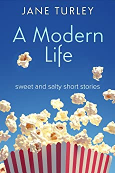 A Modern Life: sweet and salty short stories by [Jane Turley]