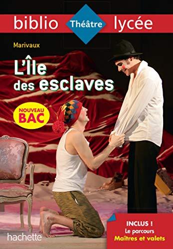 Bibliolycée - L'Ile des esclaves, Marivaux - BAC 2022: Parcours : Maîtres et valets