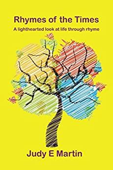 Rhymes of the Times: A lighthearted look at life through rhyme (Rhythm and Rhyme Book 1) by [Judy E Martin]