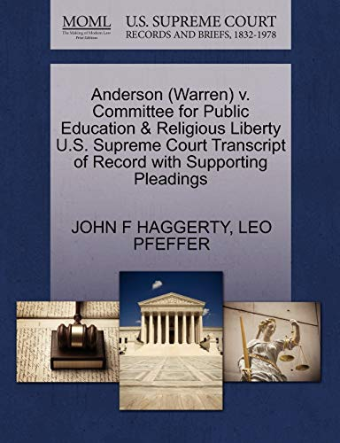 Anderson (Warren) V. Committee for Public Education & Religious Liberty U.S. Supreme Court Transcript of Record with Supporting Pleadings