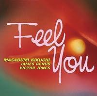 Feel You by KIKUCHI MASABUMI (2015-12-09)