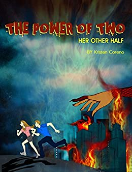 The Power of Two: Her Other Half (Teen, Young Adult, Science Fiction, Romance, Action Adventure, Series) by [Kristen Coreno]
