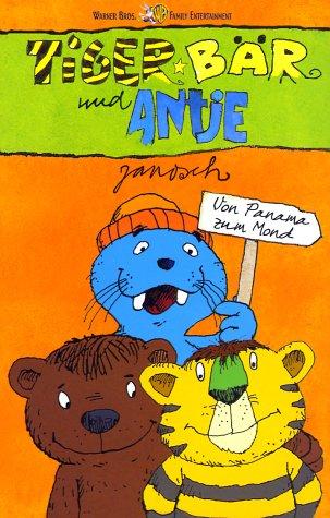 Tiger, Bär und Antje - Von Panama zum Mond