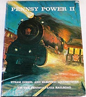 Pennsy Power II: Steam Diesel and Electric Locomotives of the Pennsylvania Railroad