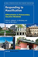 Responding to Massification: Differentiation in Postsecondary Education Wordwide (Global Perspectives on Higher Education)