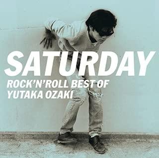 SATURDAY~ROCK'N ROLL BEST OF YUTAKA OZAKI