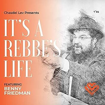 It's a Rebbe's Life
