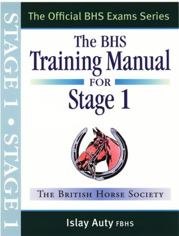 BHS Training Manual For Stage 1 (Official BHS Exam Series)