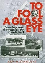 To Fool a Glass Eye: Camouflage Versus Photoreconnaissance in World War II