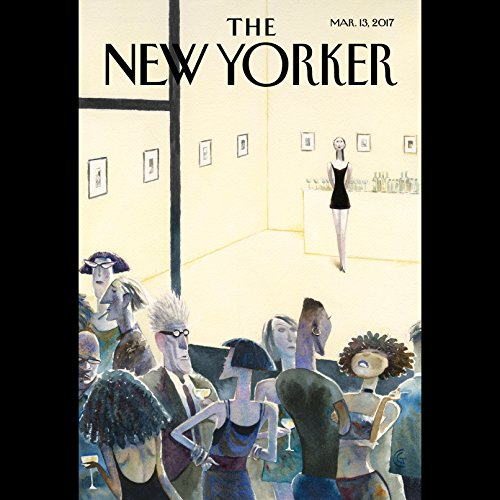 The New Yorker, March 13th 2017 (Adam Davidson, Ariel Levy, Amanda Petrusich) audiobook cover art