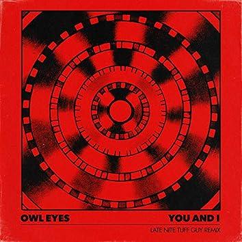 You And I (Late Nite Tuff Guy Remix)