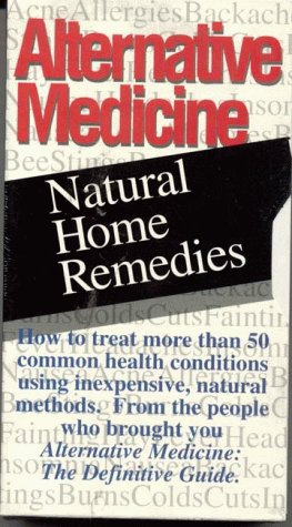 Alternative Medicine Natural Home Remedies (video) [VHS]