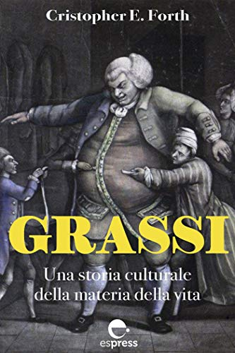 Grassi: Una storia culturale della materia della vita...