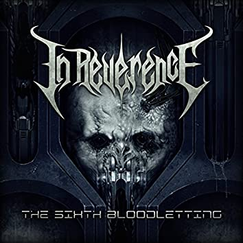 The Sixth Bloodletting - Single