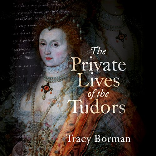 Couverture de The Private Lives of the Tudors