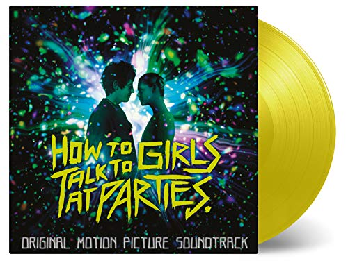 HOW TO TALK TO GIRLS AT PARTIES (SOUNDTRACK) [2LP] (LIMITED YELLOW 180 GRAM AUDIOPHILE VINYL) [12 inch Analog]