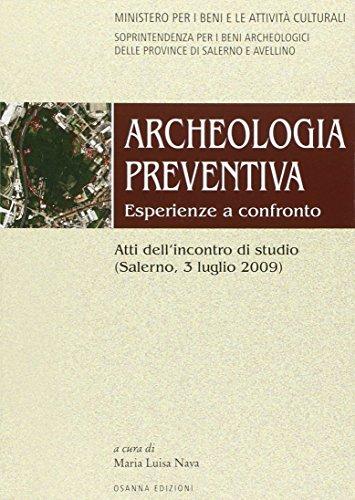 Archeologia preventiva. Esperienze a confronto. Atti dell'incontro di studio (Salerno, 3 luglio 2009)