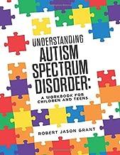 Understanding Autism Spectrum Disorder: A Workbook for Children and Teens