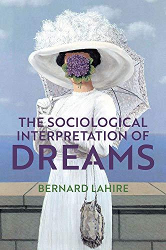 The Sociological Interpretation of Dreams (English Edition)