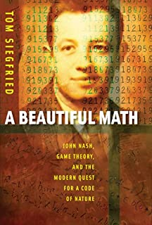 A Beautiful Math: John Nash, Game Theory, and the Modern Quest for a Code of Nature (English Edition)