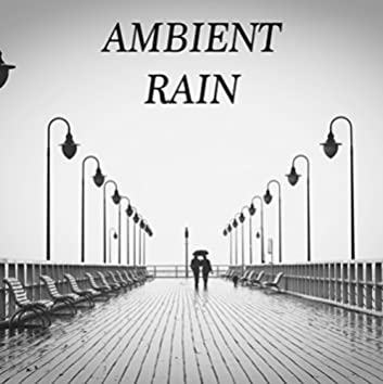 2018 Ambient Rain Collection. Sleep and Meditate Naturally