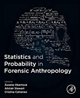 Statistics and Probability in Forensic Anthropology Front Cover