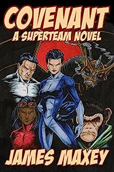 Covenant: A Superteam Novel (WHOOSH! BAM! POW! Book 3) by [James Maxey]