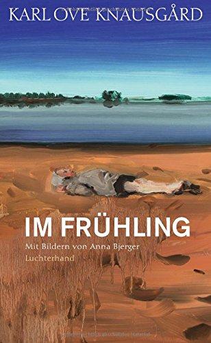 Im Frühling: Mit Bildern von Anna Bjerger (Die Jahreszeiten-Bände, Band 3)