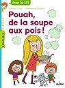 Pouah, de la soupe aux pois! par Claire