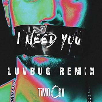 I Need You (Luvbug Remix)