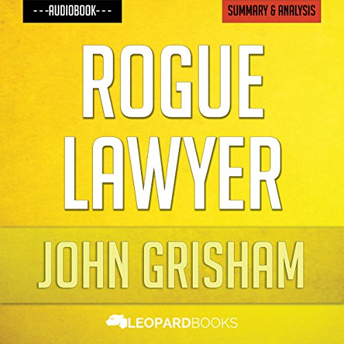 Rogue Lawyer, by John Grisham | Unofficial & Independent Summary & Analysis audiobook cover art