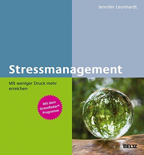 Stressmanagement – Mit weniger Druck mehr erreichen: SOS-Techniken nutzen und Resilienz stärken. Mit dem StressRadar®-Programm (Beltz Weiterbildung)