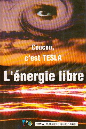 L'énergie libre : Coucou, c'est Tesla