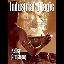 Industrial Magic: Women of the Otherworld, Book 4