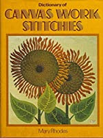 Dictionary of Canvas Work Stitches (Batsford Embroidery Paperback) 0713433027 Book Cover
