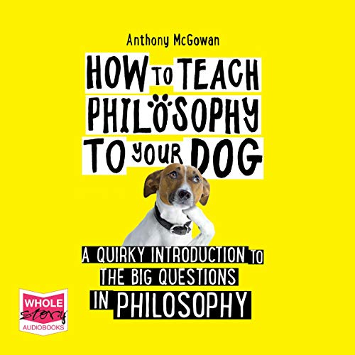 How to Teach Philosophy to Your Dog cover art