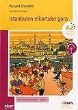 Istanbulen elkartuko gara (+ CD audioa): Arian A2. Irakurgaiak: 11 (Arian irakurgaiak)