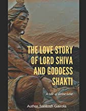 The Love Story of Lord Shiva and Goddess Shakti: A tale of divine Love