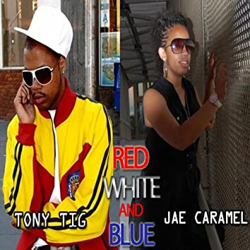Red White and Blue (feat. Jae Caramel) - Single
