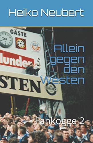 Allein gegen den Westen: Fankogge 2