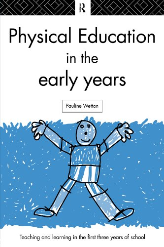 Physical Education in the Early Years: Teaching and Learning in the First Three Years of School (English Edition)