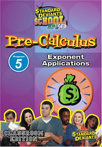 Standard Deviants: Pre-Calculus Module 5 - Exponent Applications
