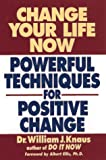 Image of Change Your Life Now: Powerful Techniques for Positive Change