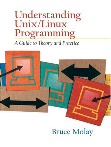 Understanding UNIX/LINUX Programming: A Guide to Theory...