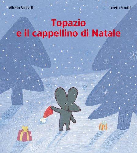 Topazio e il cappellino di Natale. Ediz. illustrata
