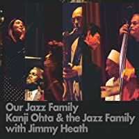 Our Jazz Family by Kanji Ohta & The Jazz Family With Jimmy Heath