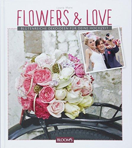 Flowers & Love: Blütenreiche Dekoideen für deine Hochzeit