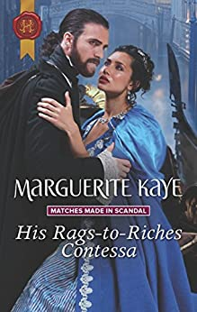 His Rags-to-Riches Contessa: A Regency Historical Romance (Matches Made in Scandal Book 3) by [Marguerite Kaye]