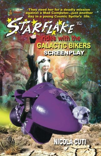 Book: Starflake Rides with the Galactic Bikers-Screenplay - Space Opera Adventure by Nicola Cuti