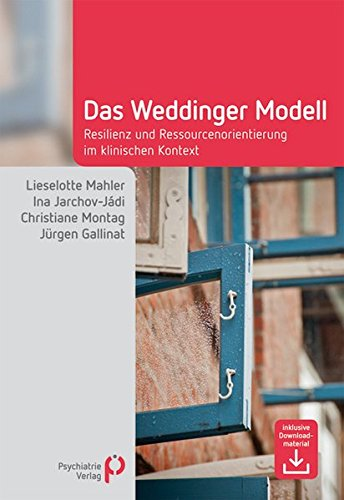 Das Weddinger Modell: Resilienz- und Ressourcenorientierung im klinischen Kontext (Fachwissen)